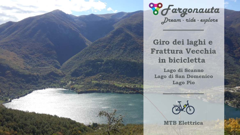Giro dei Laghi e Frattura Vecchia in E-bike